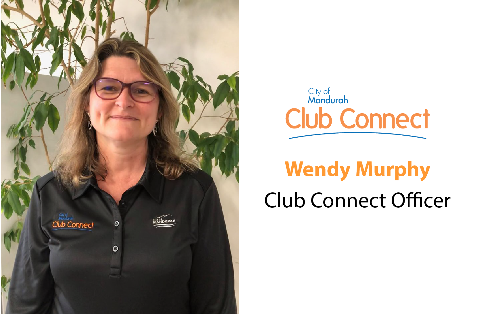 Wendy Murphy, Club Connect Officer